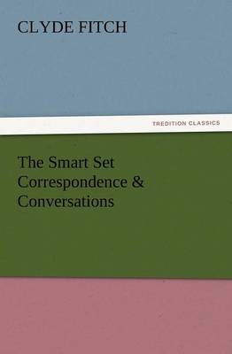 The Smart Set Correspondence & Conversations (Paperback)