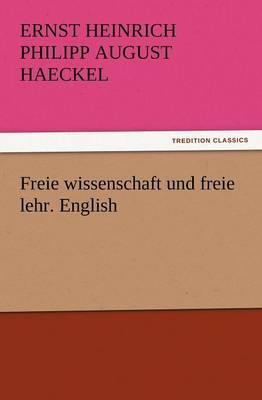 Freie Wissenschaft Und Freie Lehr. English (Paperback)