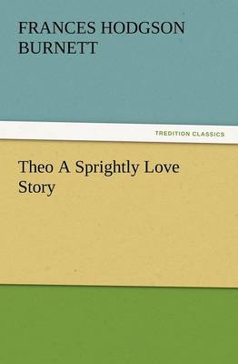 Theo a Sprightly Love Story (Paperback)