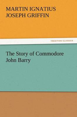 The Story of Commodore John Barry (Paperback)