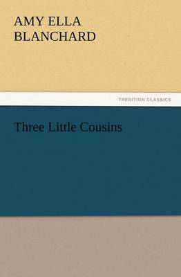 Three Little Cousins (Paperback)