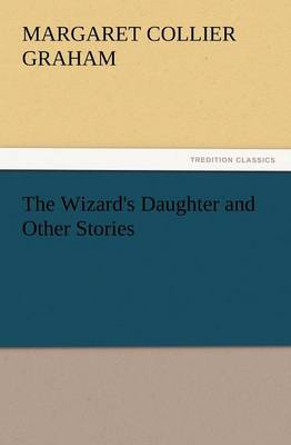 The Wizard's Daughter and Other Stories (Paperback)