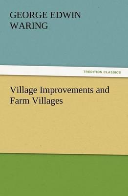 Village Improvements and Farm Villages (Paperback)