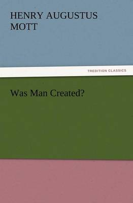 Was Man Created? (Paperback)