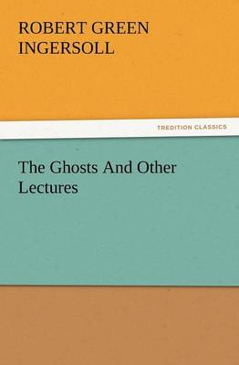 The Ghosts and Other Lectures (Paperback)