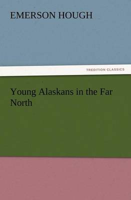 Young Alaskans in the Far North (Paperback)