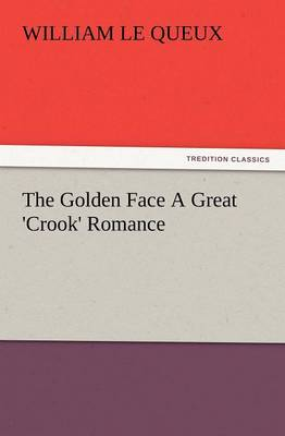 The Golden Face a Great 'Crook' Romance (Paperback)