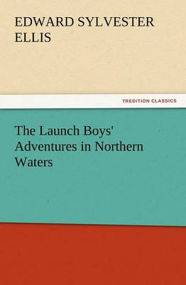 The Launch Boys' Adventures in Northern Waters (Paperback)