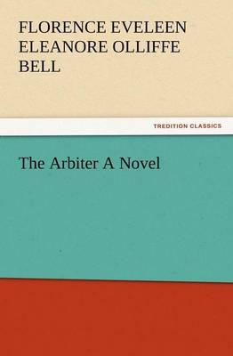 The Arbiter a Novel (Paperback)