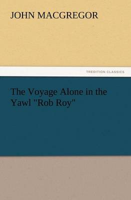 The Voyage Alone in the Yawl Rob Roy (Paperback)