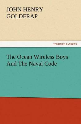 The Ocean Wireless Boys and the Naval Code (Paperback)