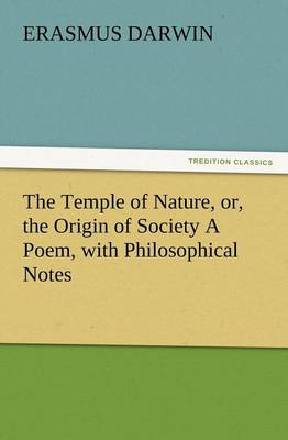 The Temple of Nature, Or, the Origin of Society a Poem, with Philosophical Notes (Paperback)