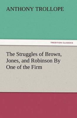 The Struggles of Brown, Jones, and Robinson by One of the Firm (Paperback)