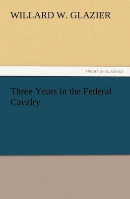 Three Years in the Federal Cavalry (Paperback)
