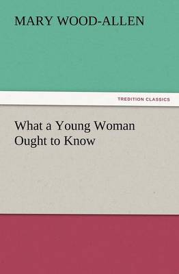 What a Young Woman Ought to Know (Paperback)