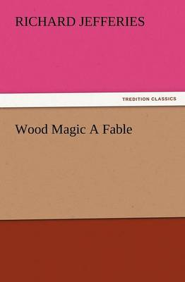 Wood Magic a Fable (Paperback)