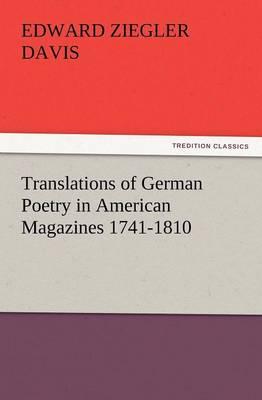 Translations of German Poetry in American Magazines 1741-1810 (Paperback)