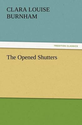 The Opened Shutters (Paperback)