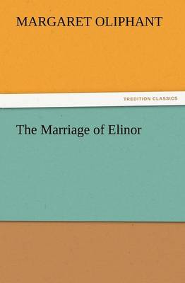 The Marriage of Elinor (Paperback)