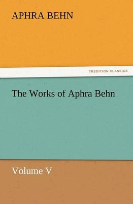 The Works of Aphra Behn Volume V (Paperback)