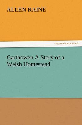 Garthowen a Story of a Welsh Homestead (Paperback)