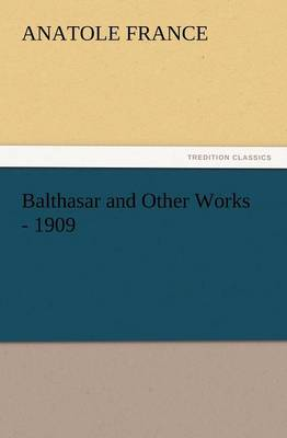 Balthasar and Other Works - 1909 (Paperback)