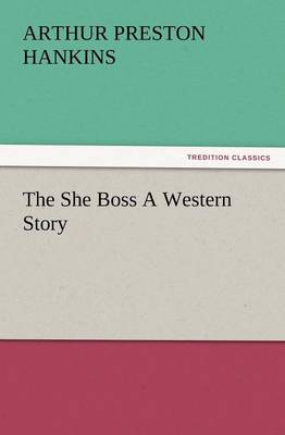 The She Boss a Western Story (Paperback)