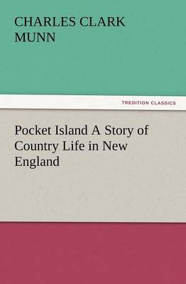 Pocket Island a Story of Country Life in New England (Paperback)