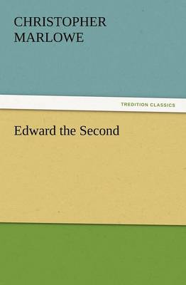 Edward the Second (Paperback)