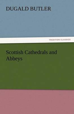 Scottish Cathedrals and Abbeys (Paperback)