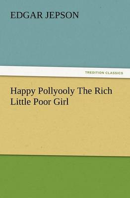 Happy Pollyooly the Rich Little Poor Girl (Paperback)