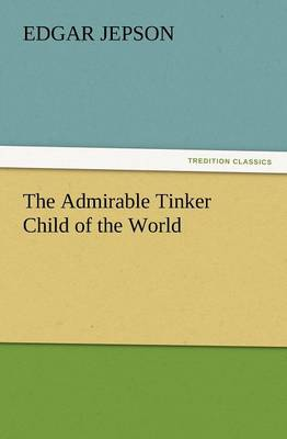 The Admirable Tinker Child of the World (Paperback)
