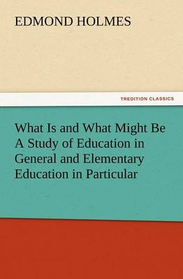 What Is and What Might Be a Study of Education in General and Elementary Education in Particular (Paperback)