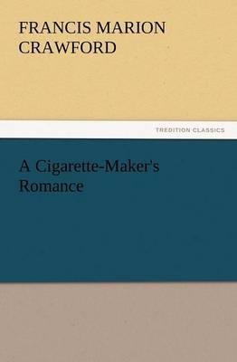 A Cigarette-Maker's Romance (Paperback)