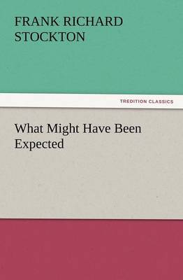What Might Have Been Expected (Paperback)