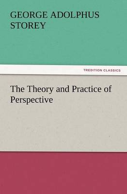 The Theory and Practice of Perspective (Paperback)