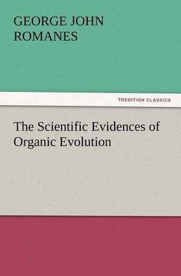 The Scientific Evidences of Organic Evolution (Paperback)