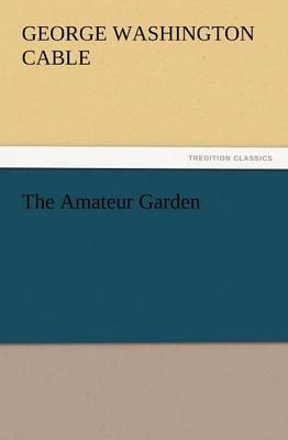 The Amateur Garden (Paperback)