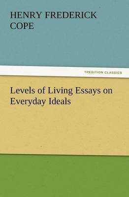 Levels of Living Essays on Everyday Ideals (Paperback)