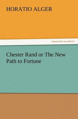 Chester Rand or the New Path to Fortune (Paperback)
