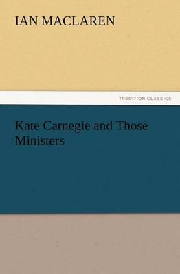 Kate Carnegie and Those Ministers (Paperback)