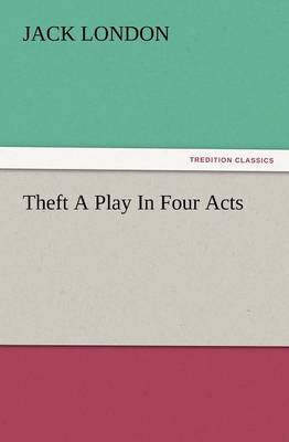 Theft a Play in Four Acts (Paperback)