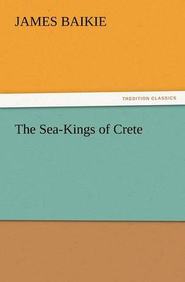 The Sea-Kings of Crete (Paperback)