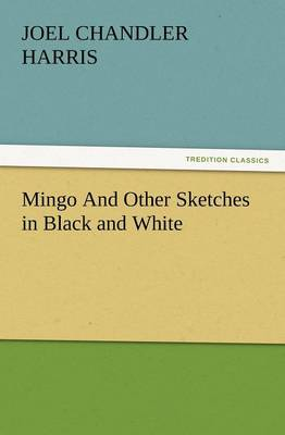 Mingo and Other Sketches in Black and White (Paperback)