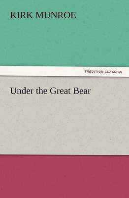 Under the Great Bear (Paperback)