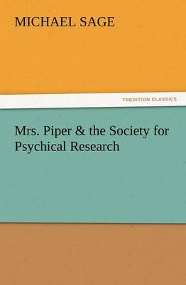Mrs. Piper & the Society for Psychical Research (Paperback)