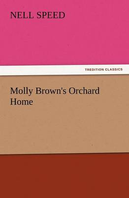 Molly Brown's Orchard Home (Paperback)