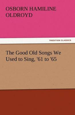 The Good Old Songs We Used to Sing, '61 to '65 (Paperback)