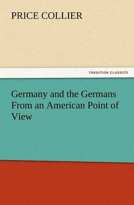 Germany and the Germans from an American Point of View (Paperback)