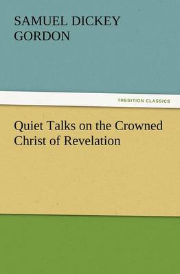 Quiet Talks on the Crowned Christ of Revelation (Paperback)
